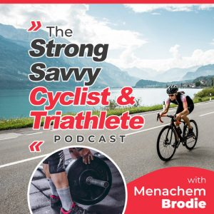 The Strong Savvy Cyclist & Triathlete Podcast, Strength training for cyclists and triathletes